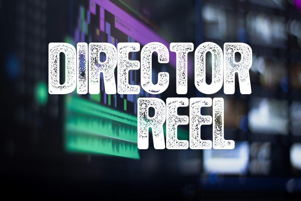 director Reels