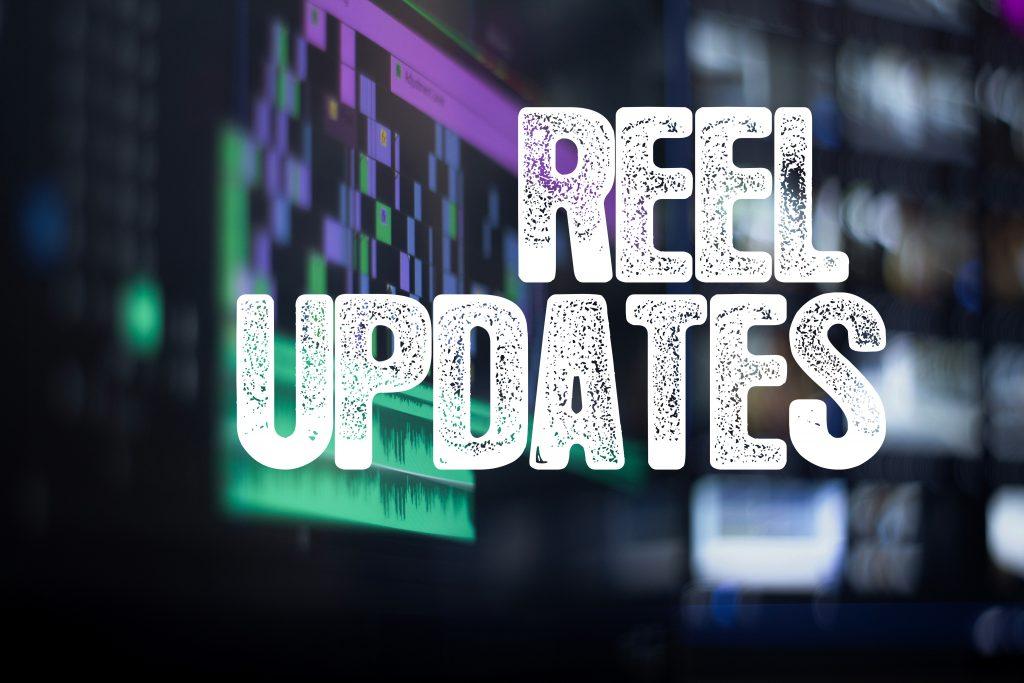 Reel updates
