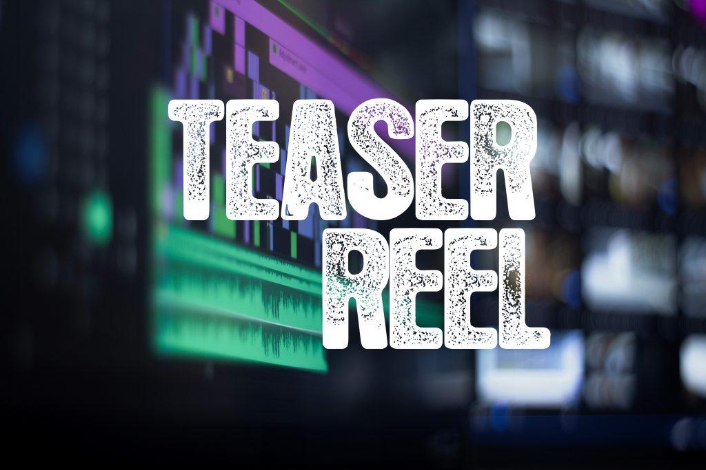 Teaser Reels